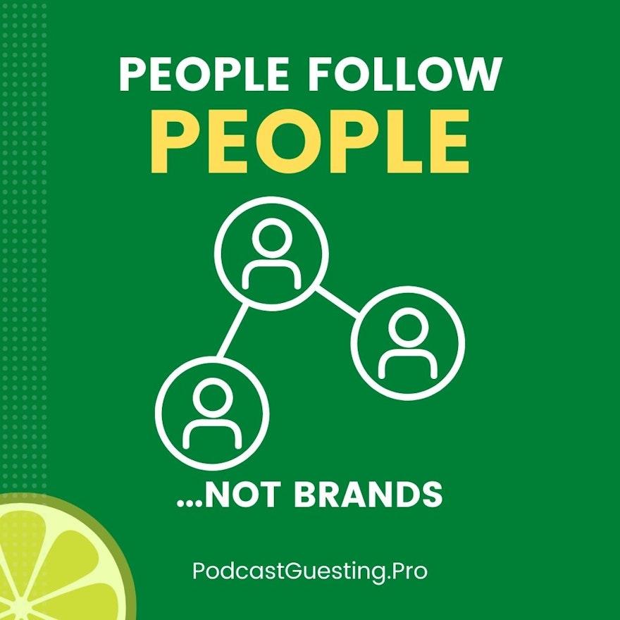 People Follow People Not Brands