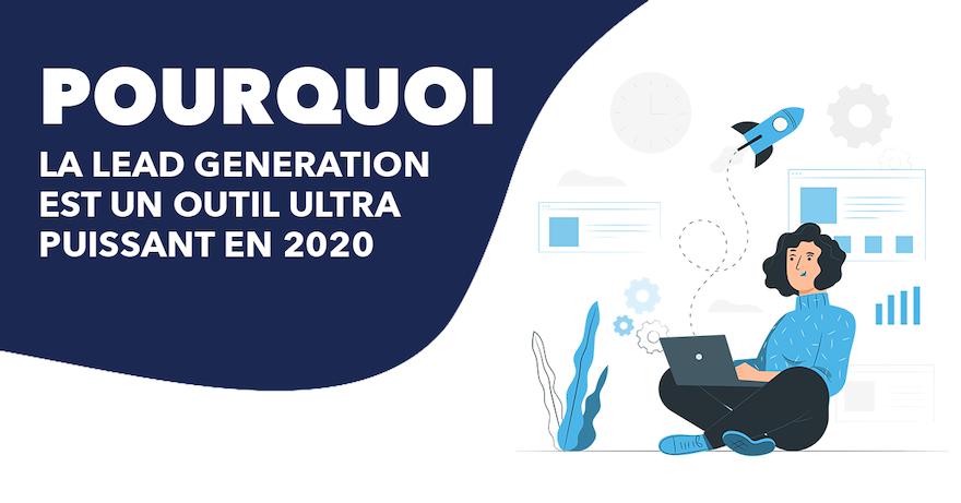 La Lead Generation, l'outil ultra puissant de 2020 !