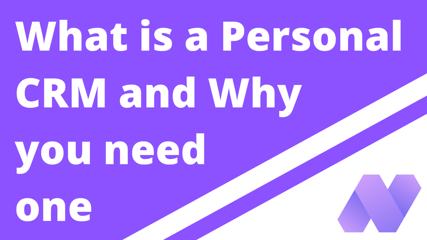 What is a Personal CRM, and Why do You Need One?