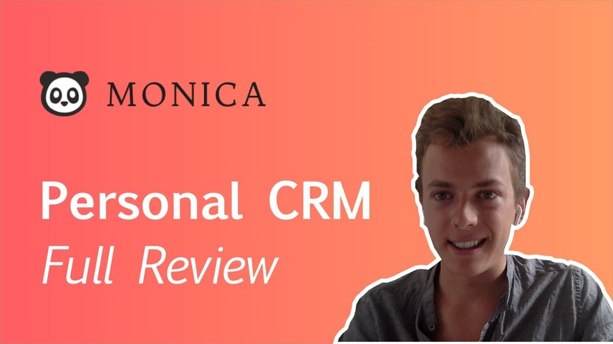 Monica: CRM for Personal Life Full Review 2020