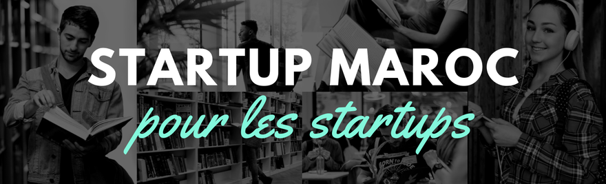 Startup Maroc : de quoi avons nous réellement besoin ?