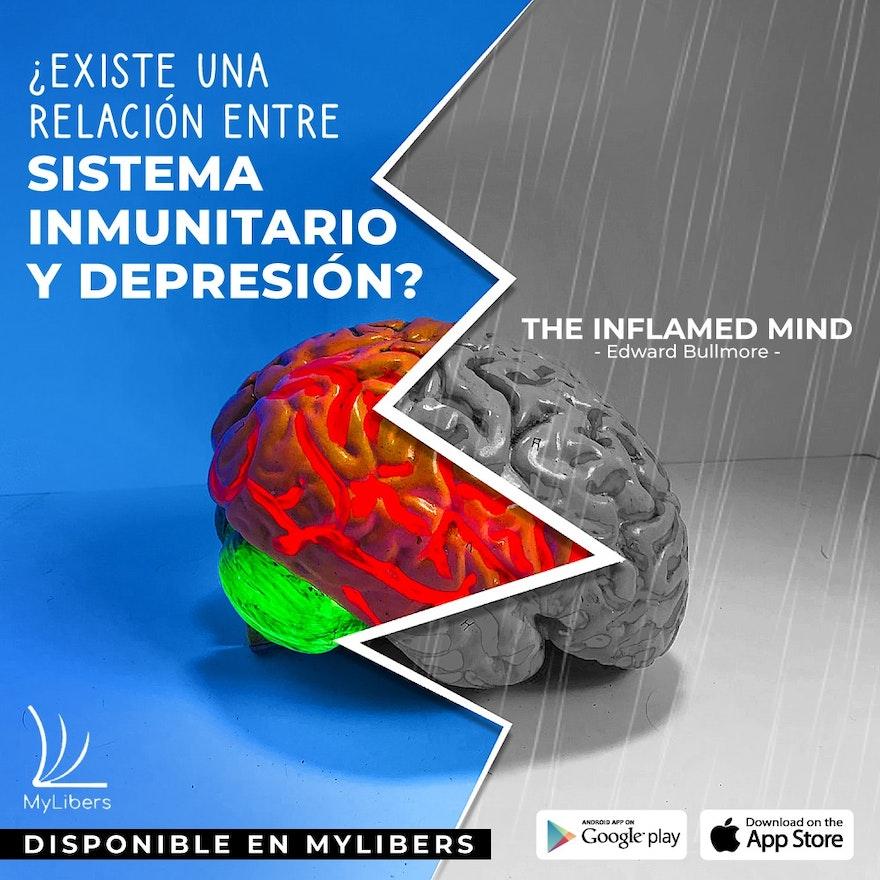 The Inflamed Mind: Un nuevo enfoque sobre la depresión