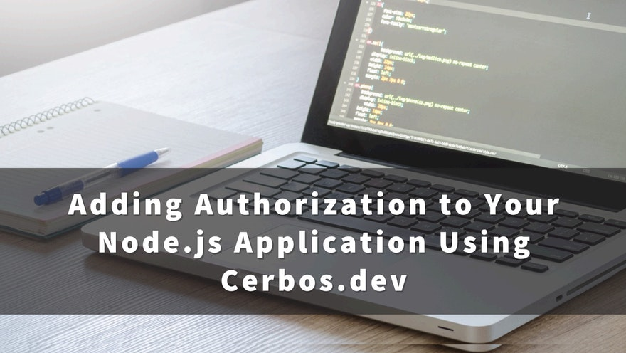 Adding Authorization to Your Node.js Application Using Cerbos