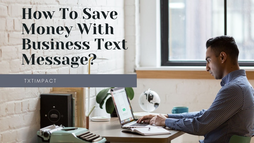 How To Save Money With Business Text Message?