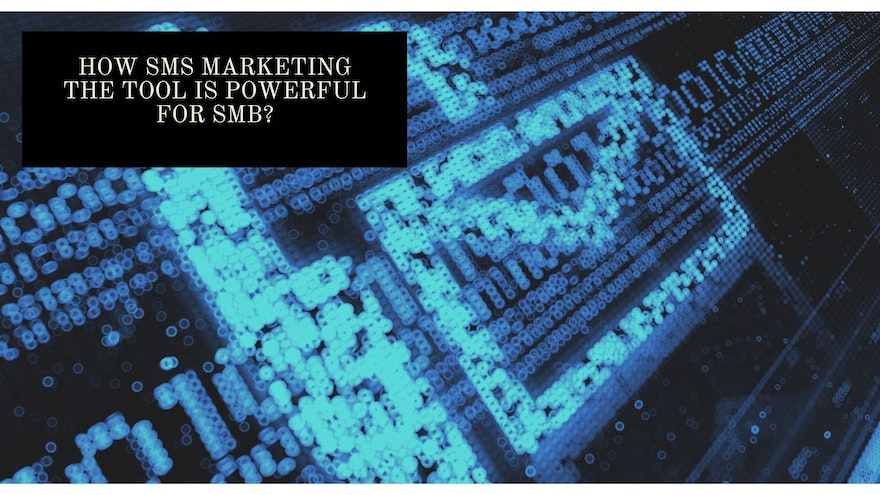 How SMS Marketing Tool is Powerful for SMB?