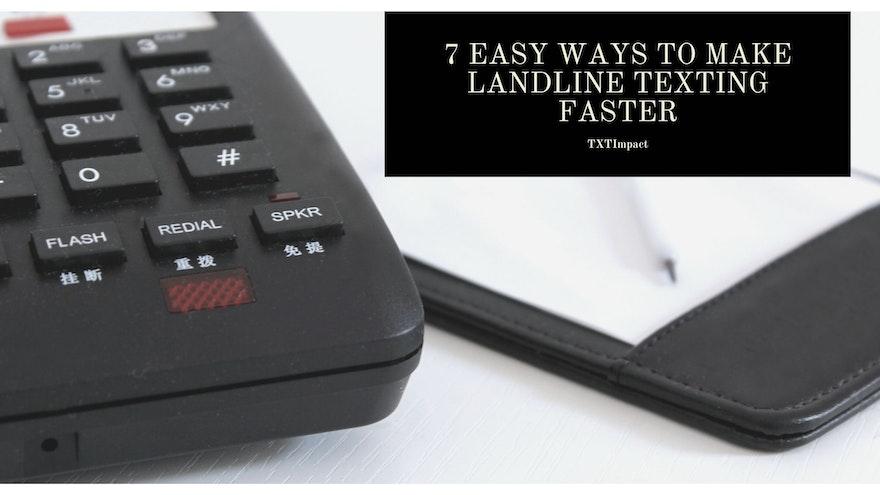 7 Easy Ways To Make Landline Texting Faster