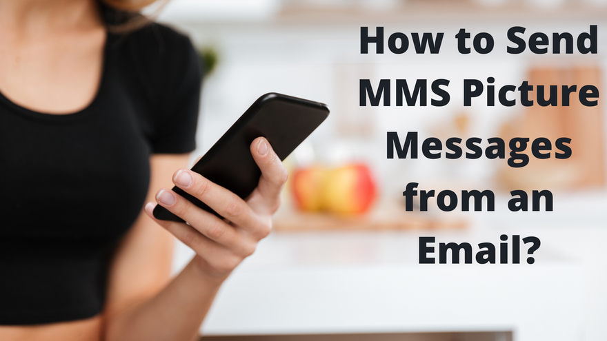 How to Send MMS Picture Messages from an Email?