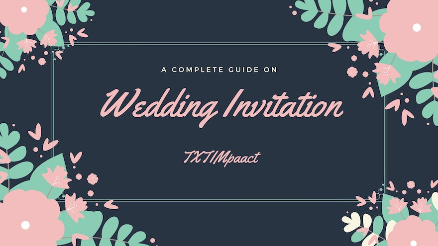 A Complete Guide on Wedding Invitation