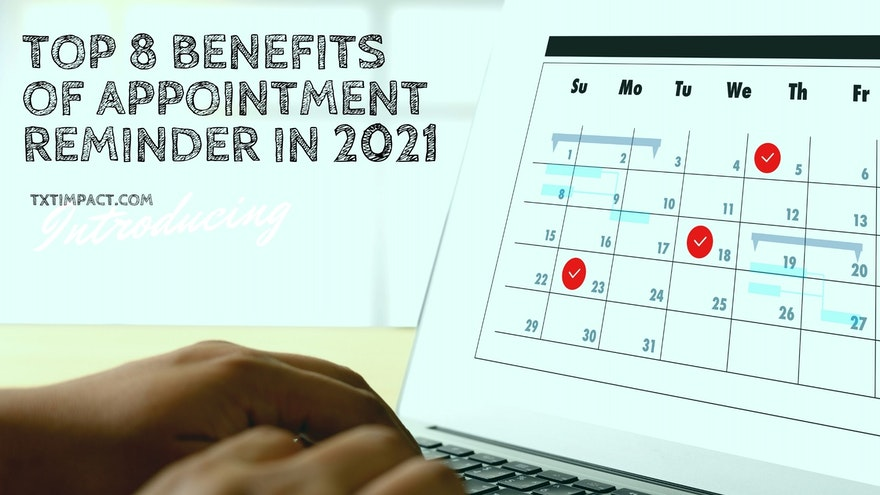Top 8 Benefits Of Appointment Reminder In 2021
