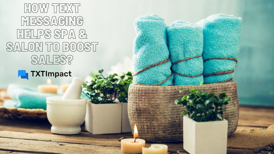 How Text Messaging helps Spa & Salon to Boost Sales?