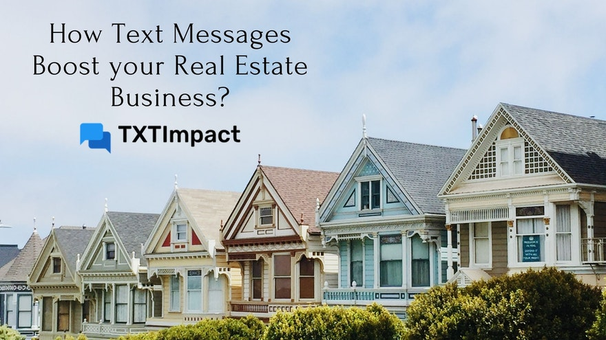 How Text Messages Boost Your Real Estate Business?