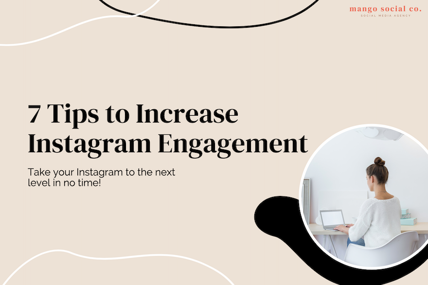 7 Tips to Increase Instagram Engagement