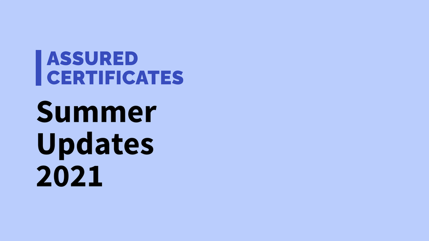 Assured Certificates Summer Updates 2021