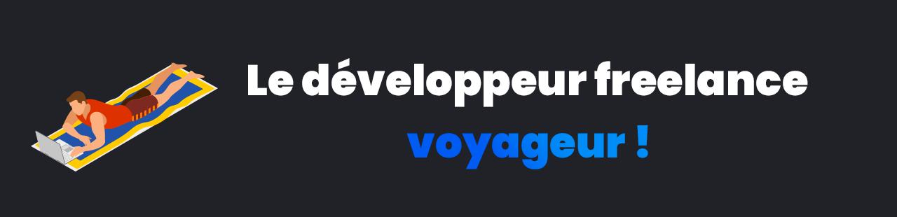 développeur freelance voyageur