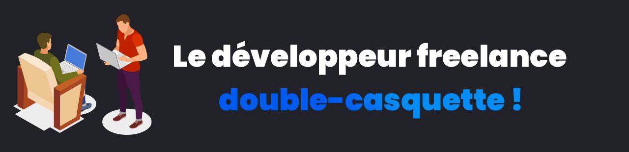 développeur freelance double casquette