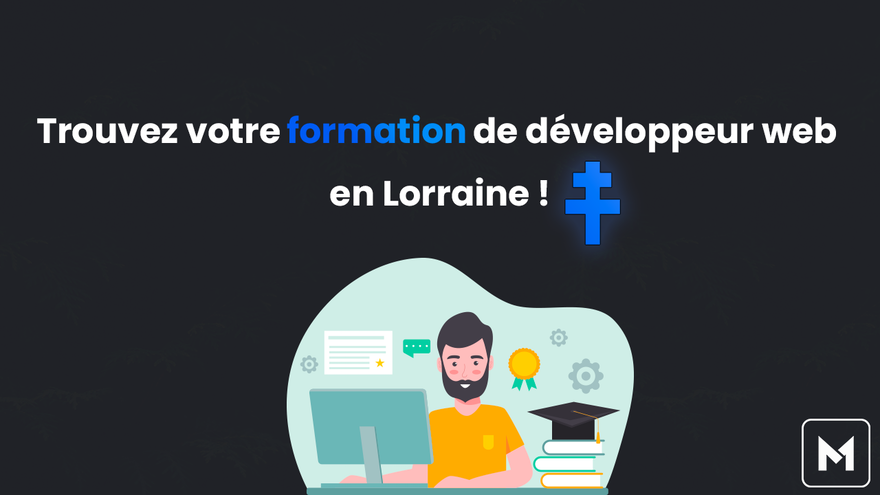 Trouvez votre formation de développeur web en Lorraine !
