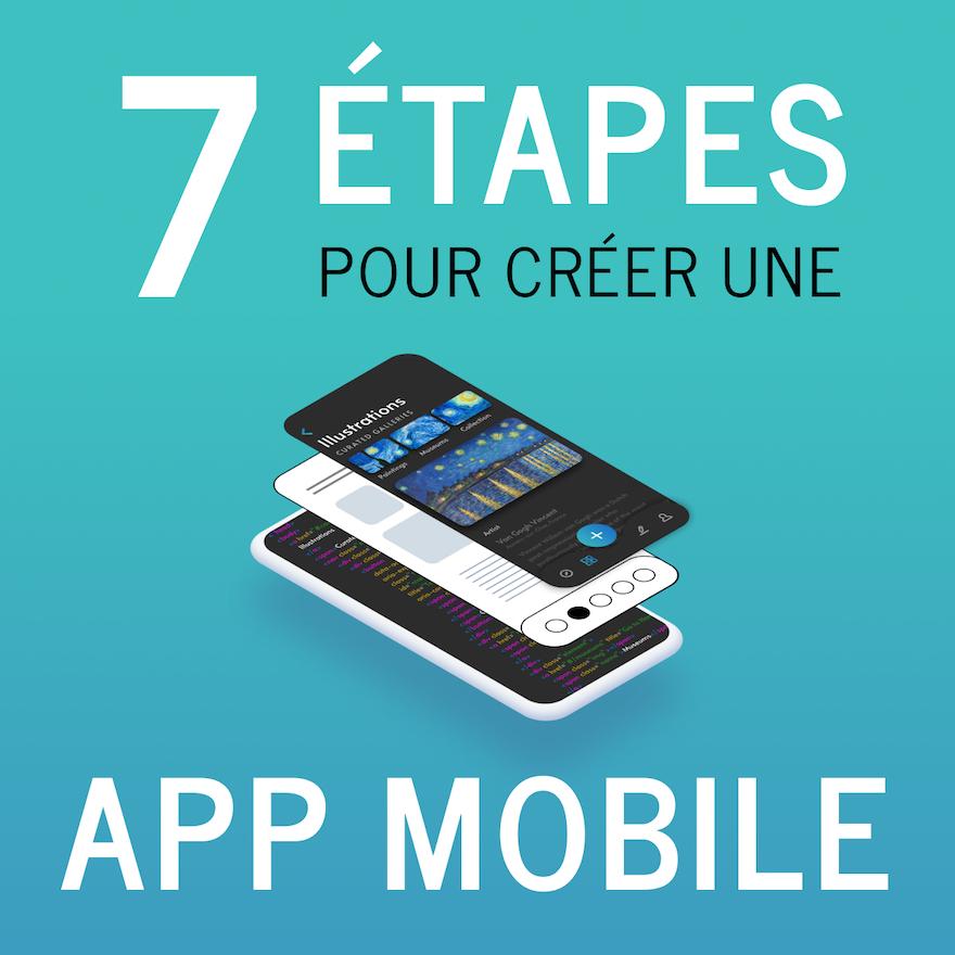 Comment créer son application mobile en 7 étapes ?