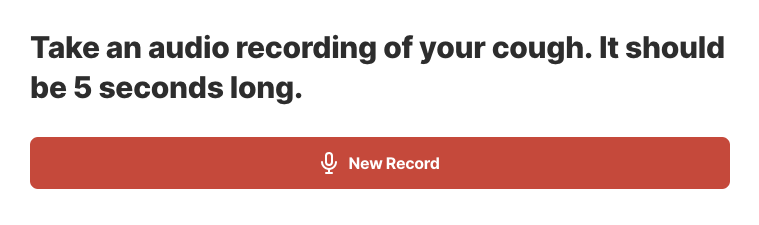 Take an audio recording of your cough. It should be 5 seconds long.