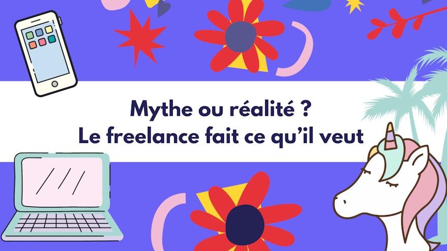 Mythe ou réalité? Le freelance fait ce qu'il veut