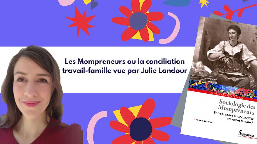 Les Mompreneurs ou la conciliation travail-famille vue par Julie Landour