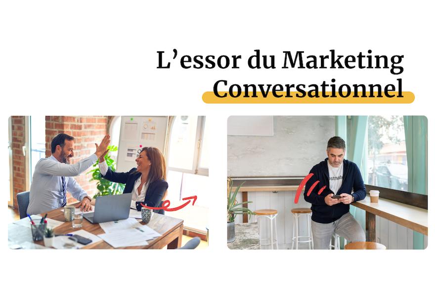 L'essor du Marketing Conversationnel