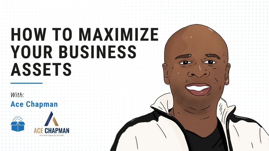 [PS #0006] How to maximize your business assets with Ace Chapman