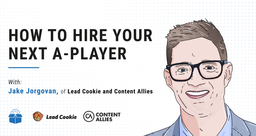 [PS #0010] How to hire your next A-player with Jake Jorgovan