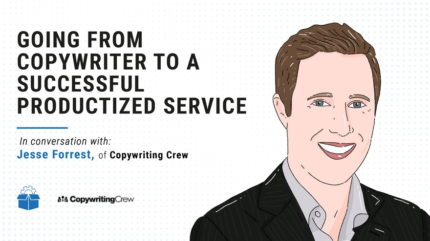 [PS #0013] Going from copywriter to a successful productized service with Jesse Forrest