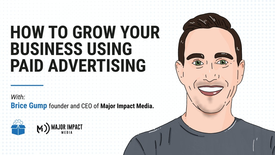[PS #0014] How to Grow Your Business Using Paid Advertising With Brice Gump