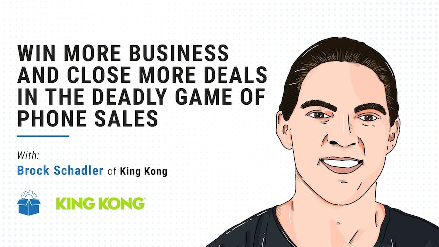 [PS #0005-Masterclass] Win More Business and Close More Deals in the deadly game of phone sales with Brock Schadler