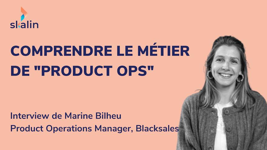 "Comprendre le métier de Product Operations Manager (""Product Ops"")"
