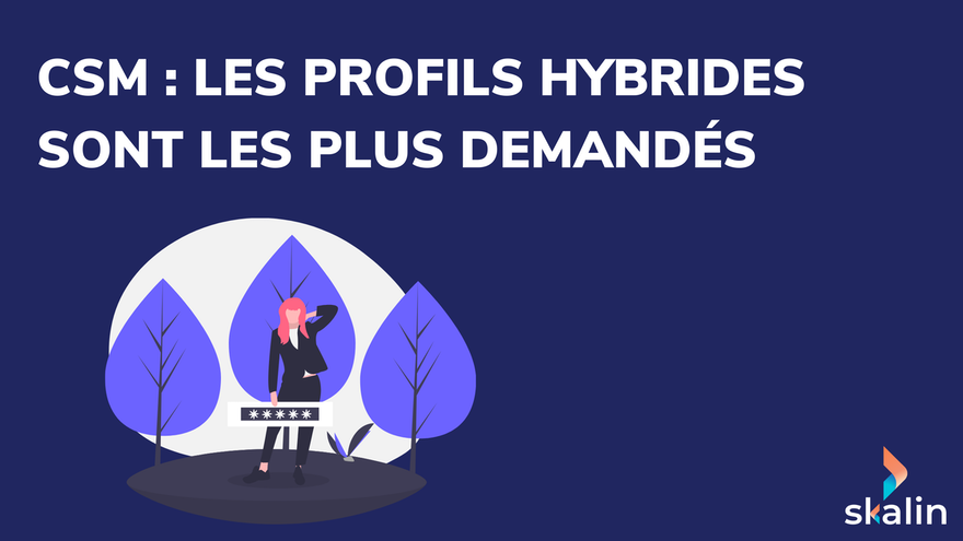 CSM : les profils hybrides sont les plus demandés en France